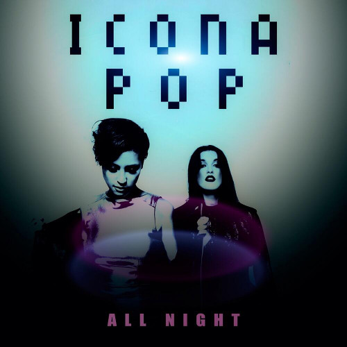 Icona Pop - All Night (Filip Jenven & Mike Perry Remix) [ATLANTIC/BIGBEAT] OUT NOW!!!