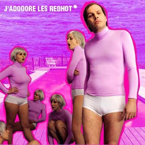 J'adooore Les RedHot