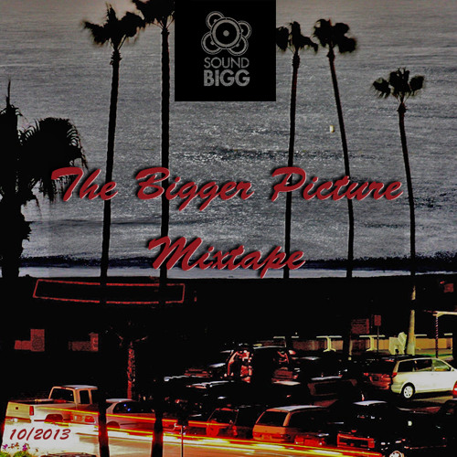 THE BIGGER PICTURE MIXTAPE (OCTOBER 2013)