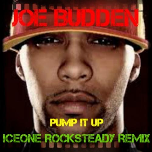 Joe Budden - Pump It Up - Iceone Rocksteady Remix