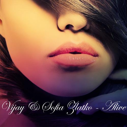 Vijay & Sofia Zlatko - Alive