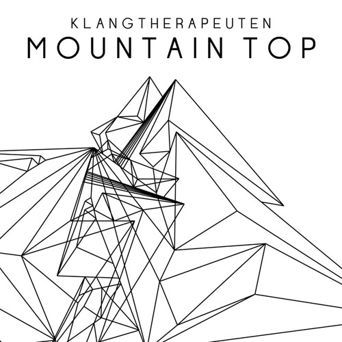 KlangTherapeuten - Mountain Top (Original Mix) feat. Lahos FREE DOWNLOAD