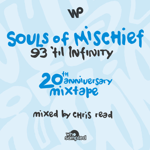 Souls of Mischief '93 Til Infinity 20th Anniversary Mixtape