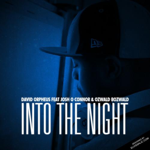"""Into The Night"" - David Orpheus Ft. Josh O'Connor & Ozwald Bozwald"