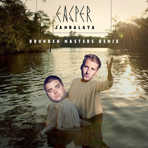 Casper - Jambalaya (Drunken Masters Remix)