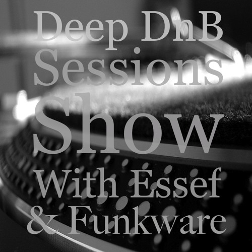 Deep DnB Sessions Show - Guest Mix by Funkware
