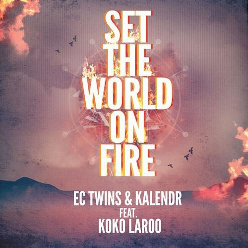 EC Twins & Kalendr ft. KoKo Laroo (2013 Groove Cruise Anthem) Set The World On Fire - AVAILABLE NOW