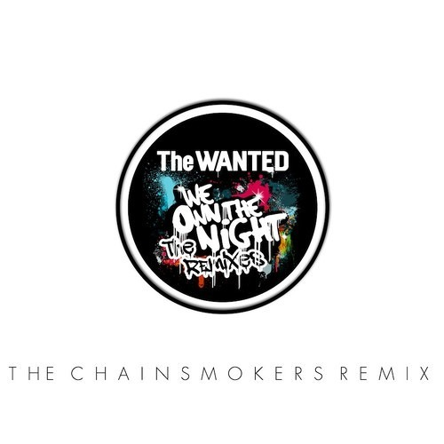 We Own The Night (The Chainsmokers Remix) by The Wanted