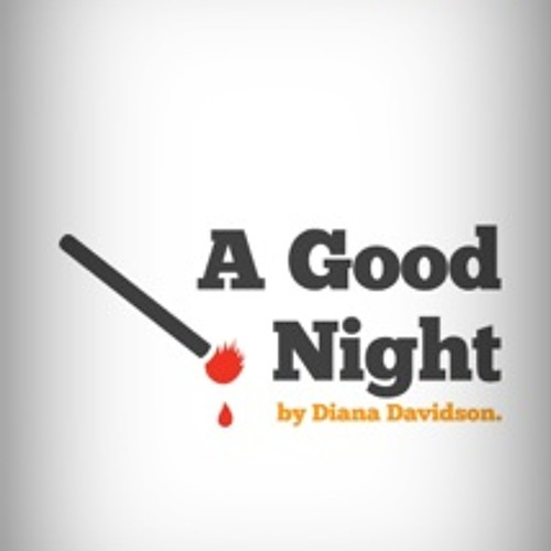 """A Good Night,"" by Diana Davidson & Little Fiction (read by Xe Sands)"