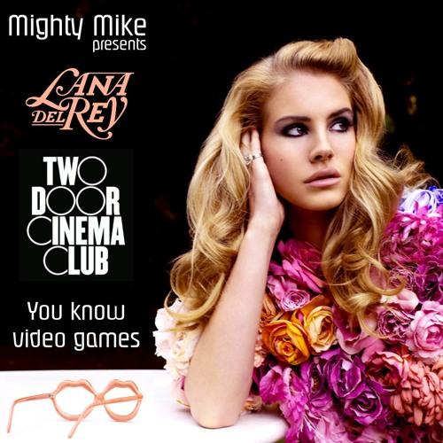 You know video games (Two Door Cinema Club / Lana Del Rey) (2012)