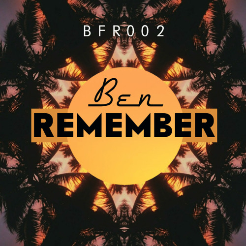 Ben Remember - Saturday Sunset [BFRR002] OUT NOW