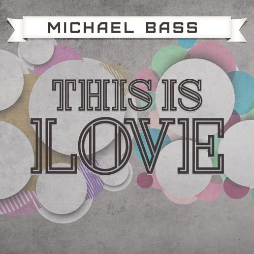 Michael Bass- This is love (ft. Preston & Ramon)
