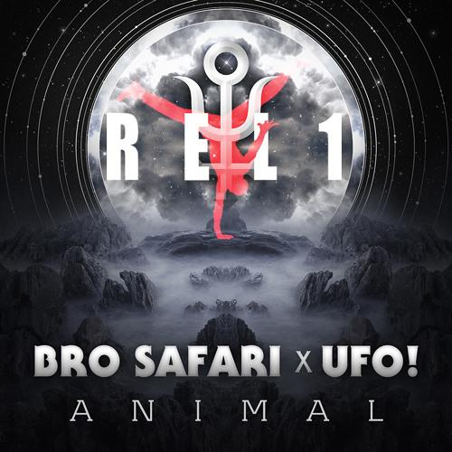 BRO SAFARI X UFO - ANIMAL (REL1 RE-DUB)