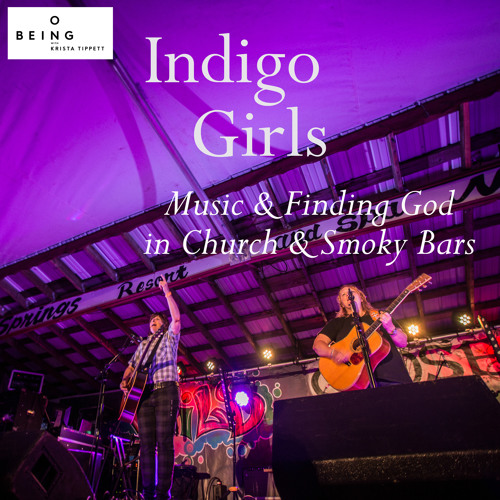 Indigo Girls — Music and Finding God In Church and Smoky Bars