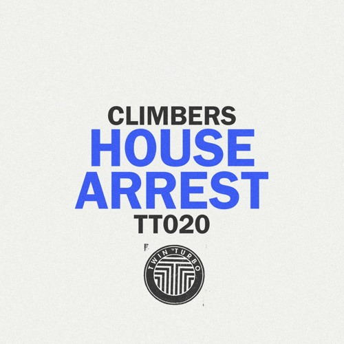 Climbers- House Arrest (Original Mix) Out Now on Beatport!!