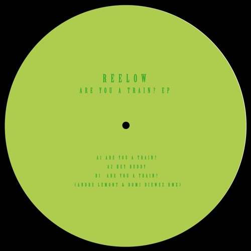 Reelow - Are You A Train? (Original Mix)  [Valioso Recordings] Vinyl & Digit //2013