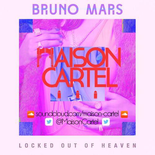 Bruno Mars - Locked Out Of Heaven (Maison Cartel Remix)