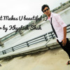 What Makes U Beautiful Video Cover by Khyatish Shah