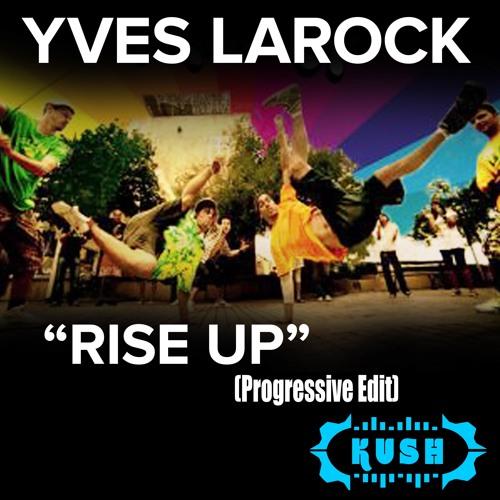 Rise up (Progressive Edit)  - Yves Larock Ft Dj Kush