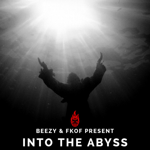 Beezy & FKOF present Into The Abyss
