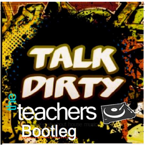 The Teachers Talk Dirty (Bootleg)