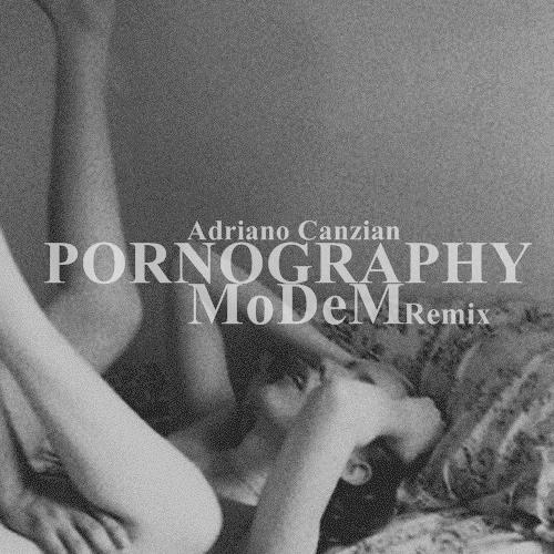 Adriano Canzian - Pornography (MoDeM 2008 Remix)