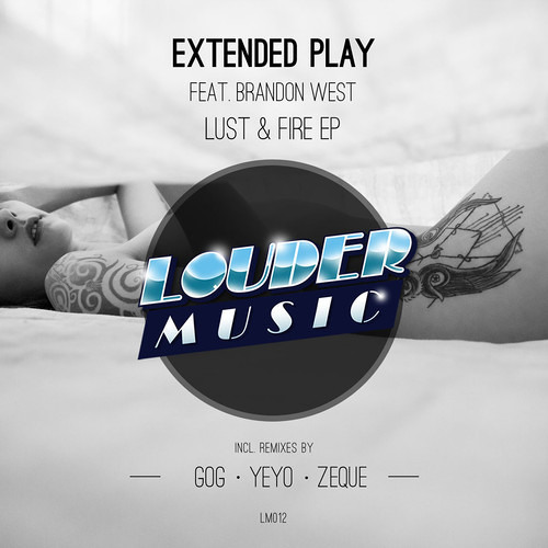 Extended Play - Lust & Fire feat. Brandon West (Gog Remix) snippet