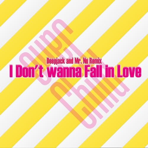I Don't Wanna Fall in Love (Deepjack & Mr.Nu Remix)