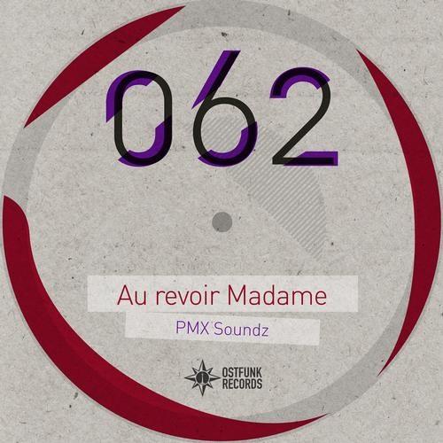 Ostfunk 062 PMX Soundz - Au revoir Madame - The Last Tango