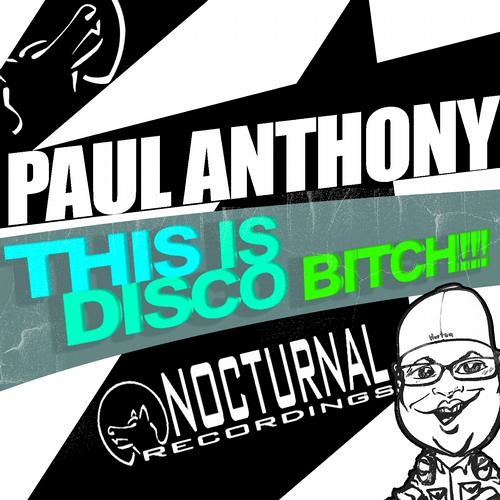 Paul Anthony - This Is Disco Bitch
