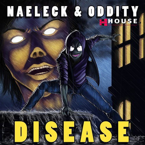 Disease (KATFYR Tokyo Bound Remix) by Naeleck & Oddity - House.NET Exclusive