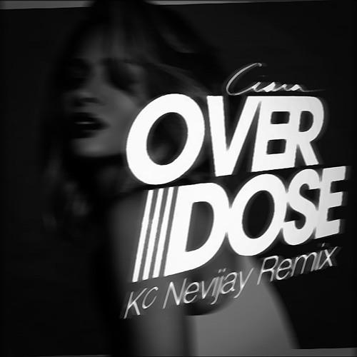 Ciara - Overdose (Kc Nevijay Remix)