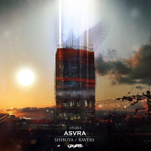 ASVRA - Shibuya [ Out now on Upgrade Audio ]