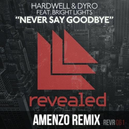 Hardwell & Dyro ft. Bright Lights - Never Say Goodbye (Amenzo Remix) FEATURED ON DIPLO & FRIENDS
