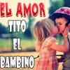 Tito El Bambino - El Amor ~ DJeReXD