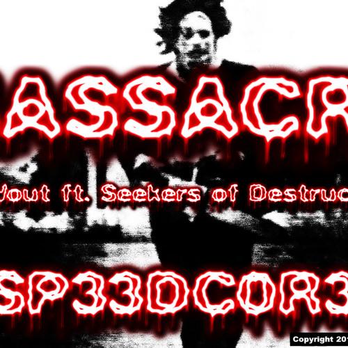 en-Wout ft. Seekers Of Destruction - Massacre [SPEEDCORE]