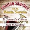 CHALINO SANCHEZ El Crimen De Culiacan (Con Tuba & Acordeon) Portada del disco