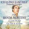 CHALINO SANCHEZ La Loba Del Mal (Con Tuba & Acordeon) Portada del disco