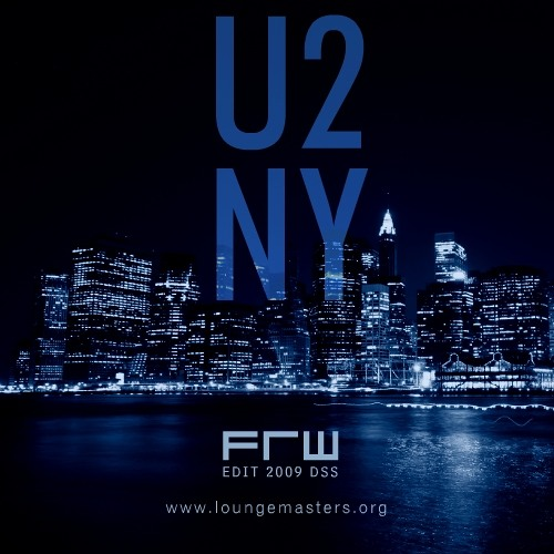 U2 - New York (FRW Lounge Master edit 2010)