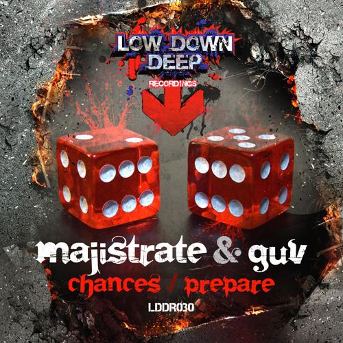 Guv & Majistrate - Chances - Lowdowndeep
