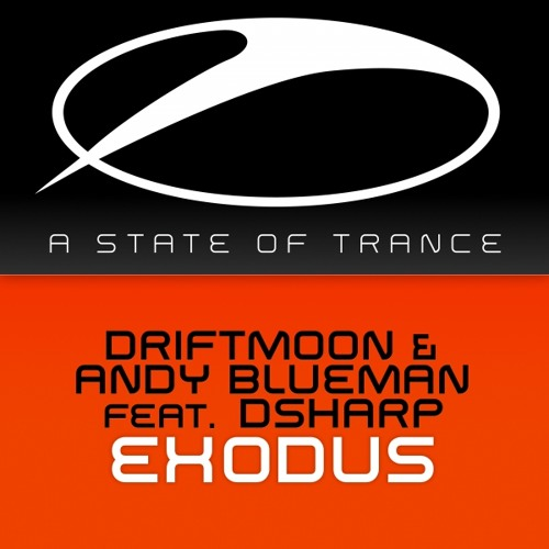 Driftmoon & Andy Blueman Feat. DSharp - Exodus (Original Mix) - Rip From ASOT 623