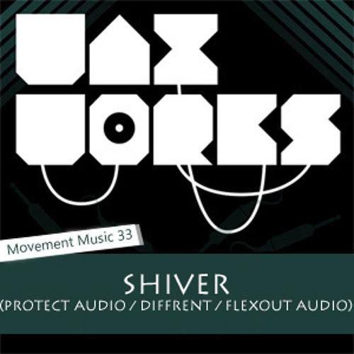 Movement Music 33: SHIVER (Protect Audio / Diffrent / Flexout Audio)