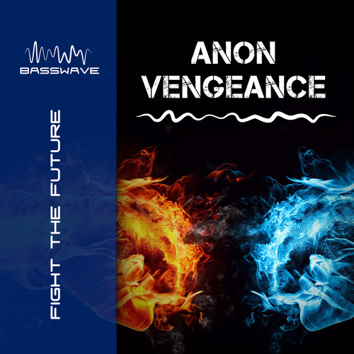 ANON / VENGEANCE - FIGHT THE FUTURE - OUT NOW