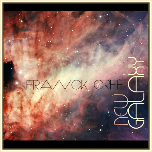 Franck Orff - Love Found ( AR002 ∞ New Galaxy EP  - Out Now )