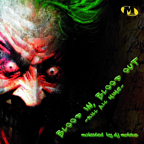 [MOBCD04] Blood in, blood out - kill all mime - Molested by Dj Mobius 22-06-2009