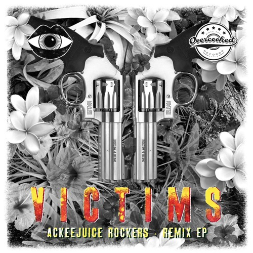 Ackeejuice Rockers - Victims (Cocotaxi Remix)
