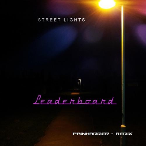 Leaderboard - Streetlights (Painhammer Remix)