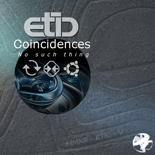 ETIC - Coincidences , No such Thing - 5th Album Full Mix