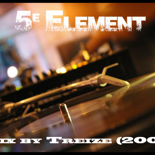 5ème Elément (mixed by 13 in 2006)