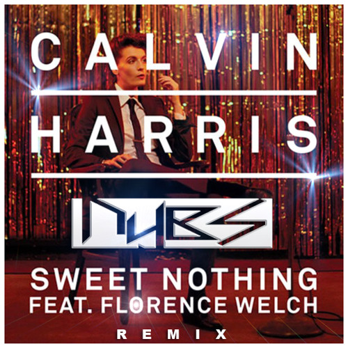 Calvin Harris ft Florence Welch - Sweet Nothing (NYBS remix)